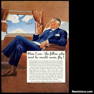 "American Airlines (1949)—""Here I am… the fellow who said he would never fly. If I thought it was anything like this, I'd be flying a long time ago!"""